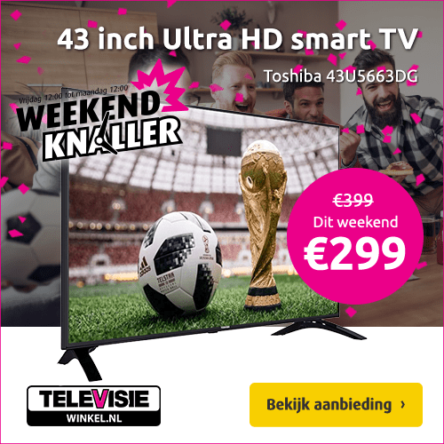 Toshiba smart TV dit weekend € 299,-